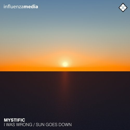 Mystific - I Was Wrong / Sun Goes Down [INFLUENZA223]