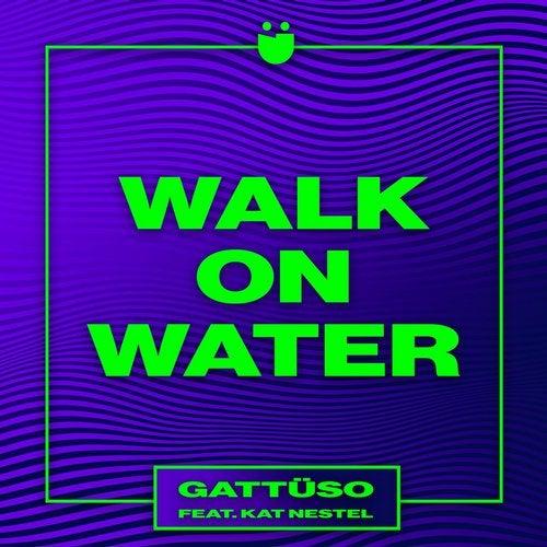 Walk On Water feat. Kat Nestel