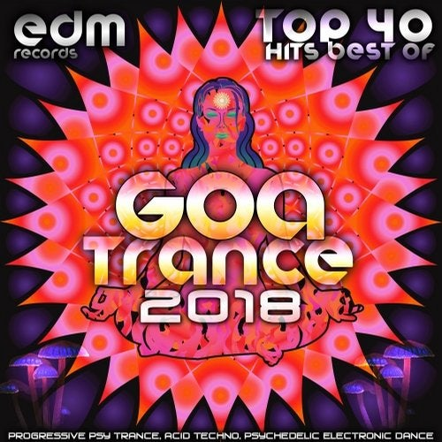 Goa Trance 2018 - Top 40 Hits Best of Progressive PsyTrance Acid