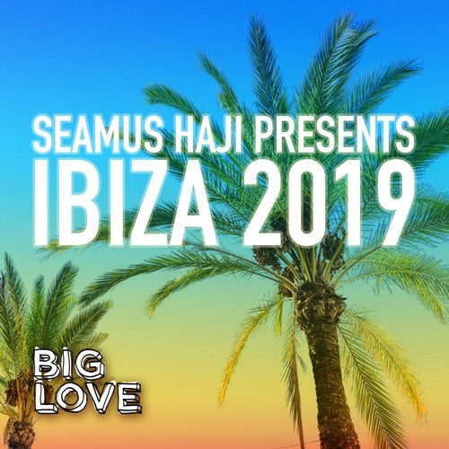 Seamus Haji Presents Ibiza 2019