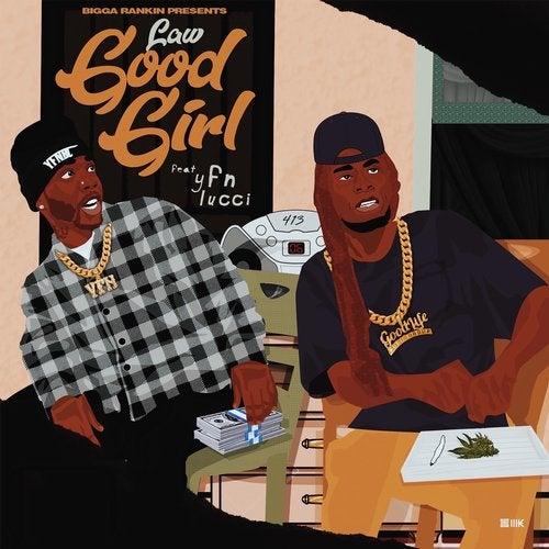 Good Girl (feat  YFN Lucci & Bigga Rankin) from Good Life