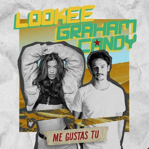 Lookee feat. Graham Candy - Me Gustas Tu (Original Mix) [2019]