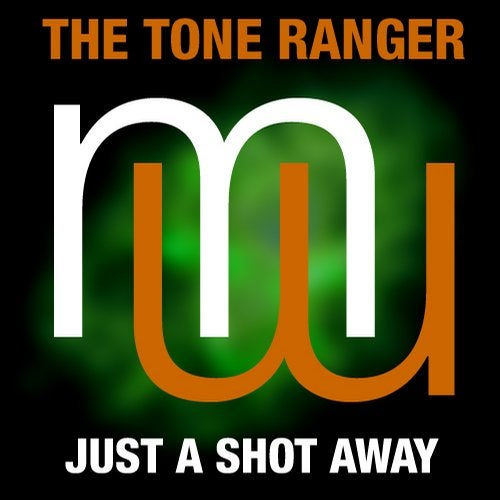 The Tone Ranger - Just A Shot Away