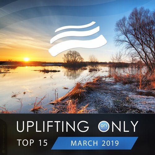 Uplifting Only Top 15: March 2019