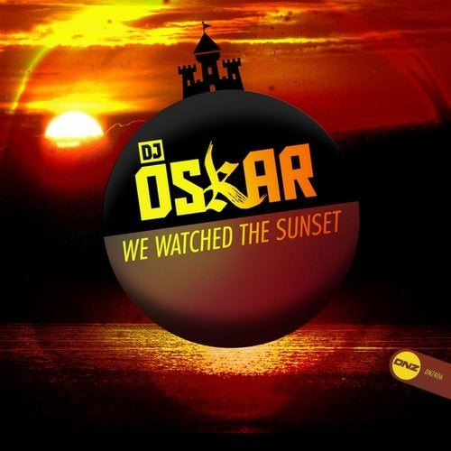 DJ Oskar - We Watched The Sunset