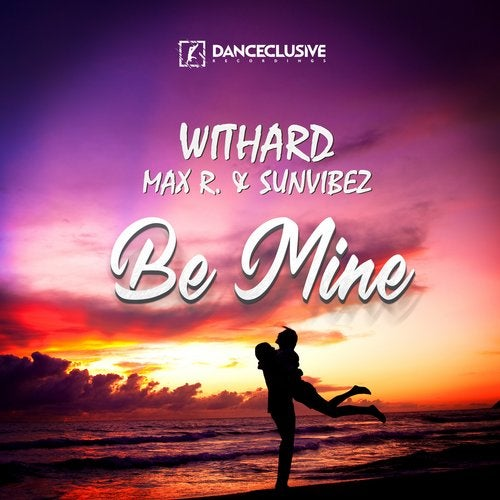 Withard, Max R. & Sunvibez - Be Mine