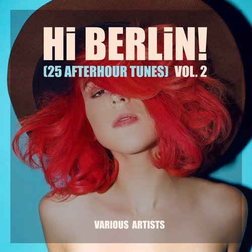Hi Berlin! (25 Afterhour Tunes), Vol. 2
