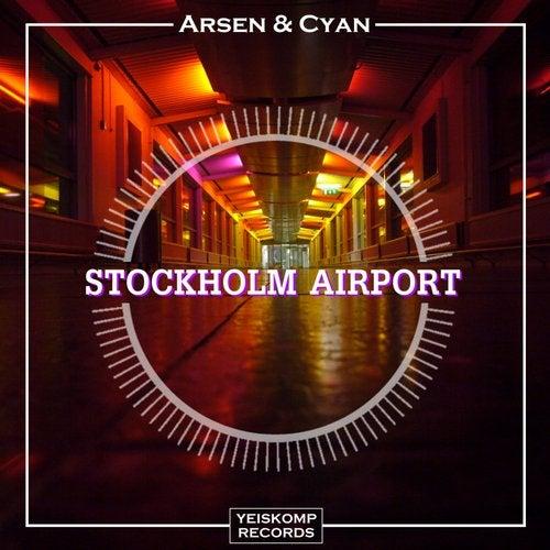 Arsen & Cyan - STOCKHOLM AIRPORT