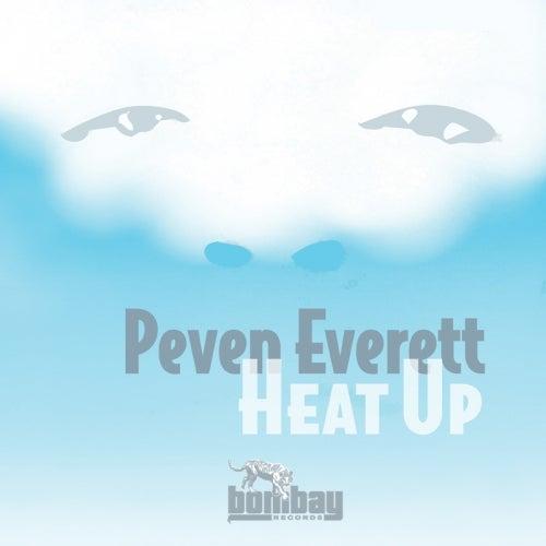 Heat Up (Original Mix) by Peven Everett on Beatport
