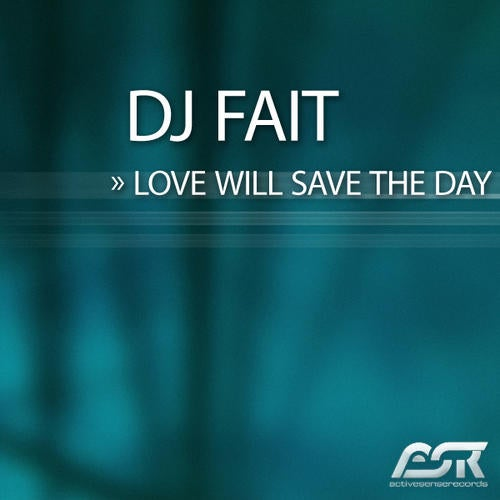 DJ Fait - Love Will Save The Day