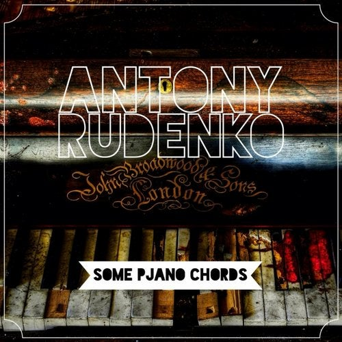 Some Pjano Chords Original Mix By Antony Rudenko On Beatport