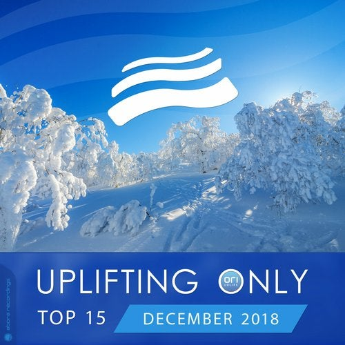 Uplifting Only Top 15: December 2018
