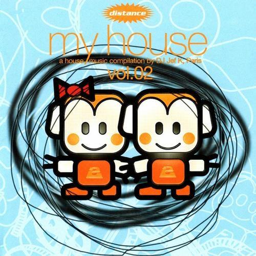 My House, Vol.02 (A House Music Compilation By DJ Jef K, Paris)