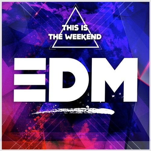 This Is The Weekend: EDM