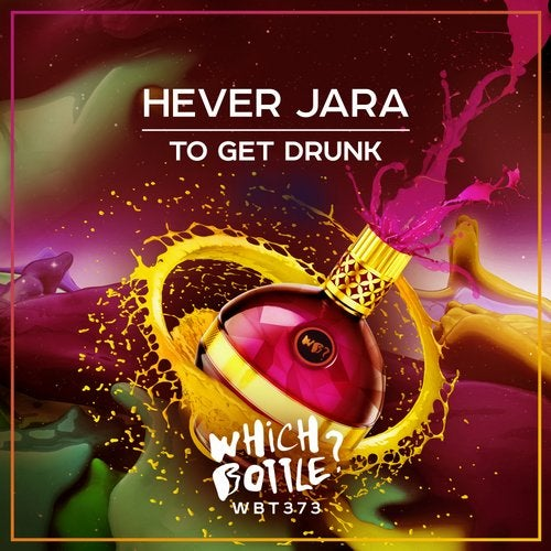 Hever Jara - To Get Drunk Image