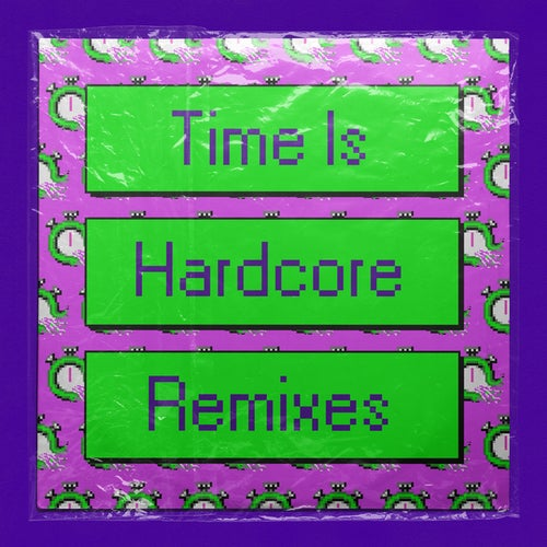 Time Is Hardcore
