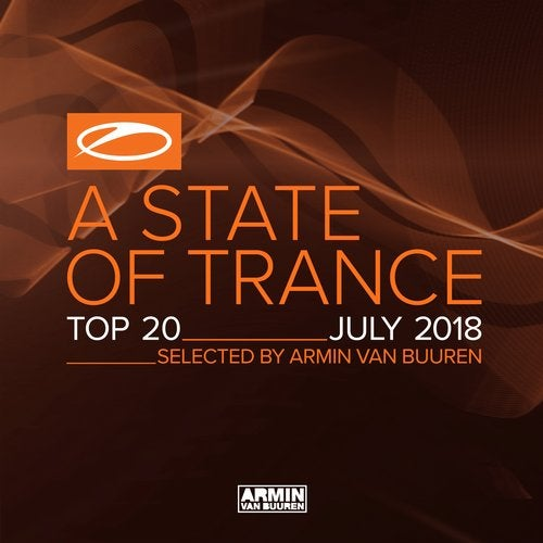 A State Of Trance Top 20 - July 2018 (Selected by Armin van Buuren) - Extended Versions