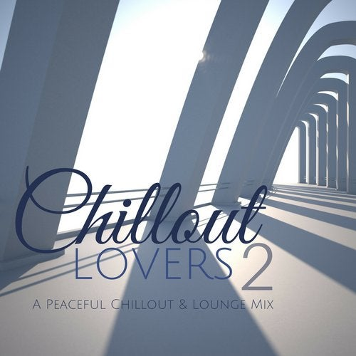 Chillout Lovers, Vol. 2: A Peaceful Chillout & Lounge Mix