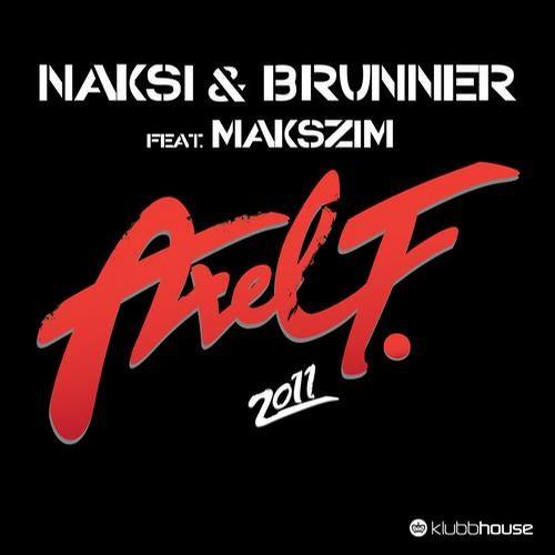 Naksi & Brunner feat. Makszim - Axel F 2011