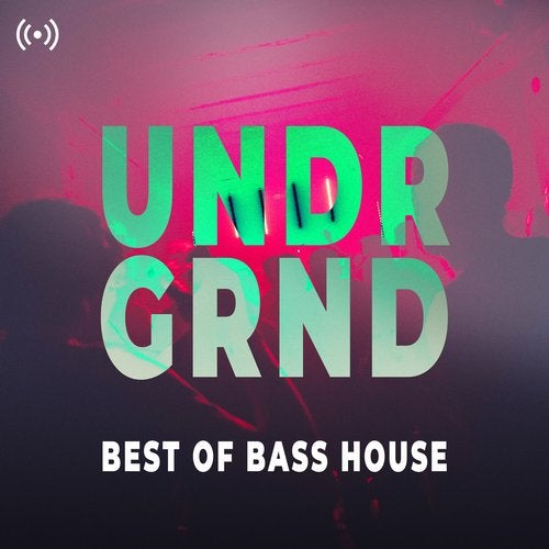 Undrgrnd - Best of Bass House 2020