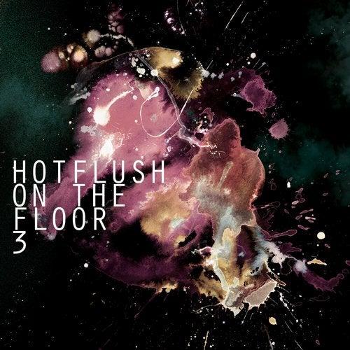 Hotflush on the Floor 3
