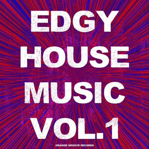 Edgy House Music, Vol. 1