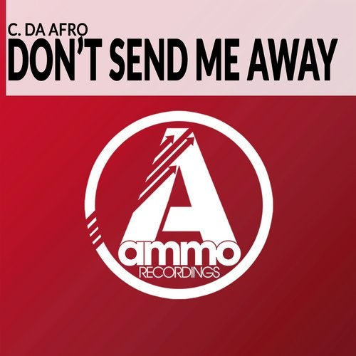 Don't Send Me Away