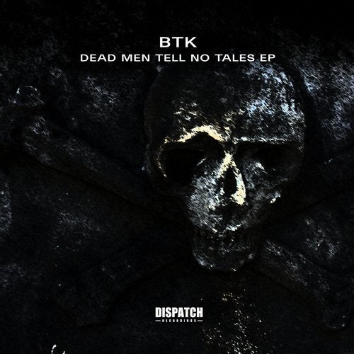 BTK - Dead Men Tell No Tales EP [DIS158]