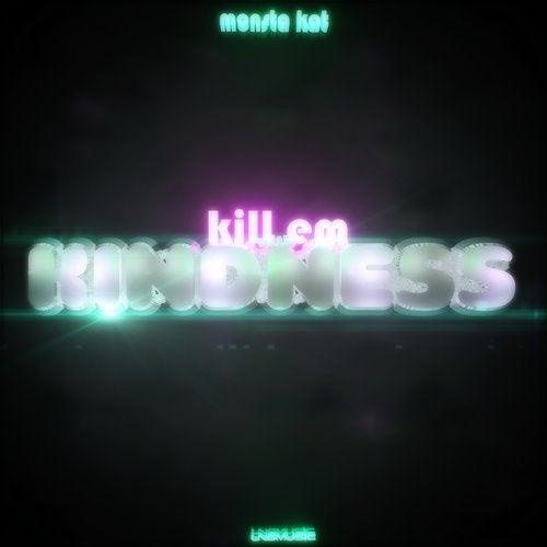 Monsta Kat - Kill Em With Kindness