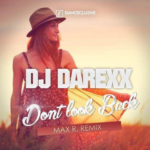 DJ Darexx - Don't Look Back (Max R. Remix)