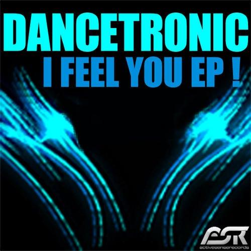 Dancetronic - I Feel You EP