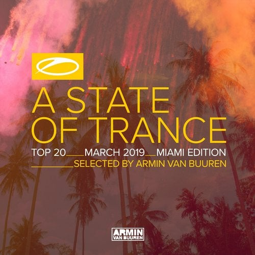 A State Of Trance Top 20 - March 2019 (Selected by Armin van Buuren) Miami Edition - Extended Versions