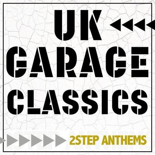 UK Garage Classics - 2 Step Anthems