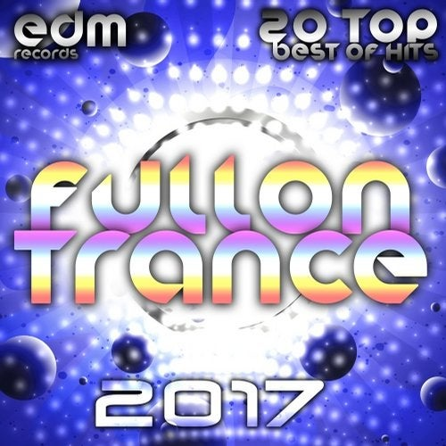 Fullon Trance 2017 - 20 Top Hits Best Of Acid, House, Rave Music
