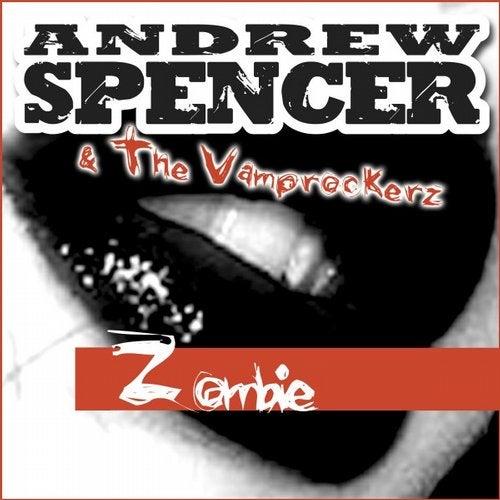 Andrew Spencer & The Vamprockerz - Zombie