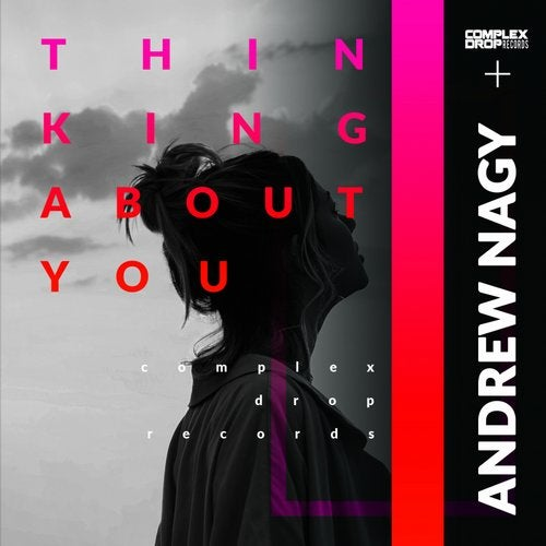 Andrew Nagy - Thinking About You [OUT NOW] Image