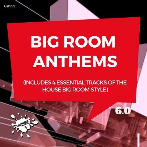 Big Room Anthems 6.0