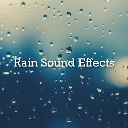 Rain Sound Effects from BodyHI on Beatport