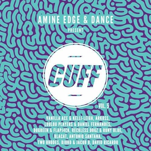 Amine Edge & DANCE Present CUFF, Vol. 5