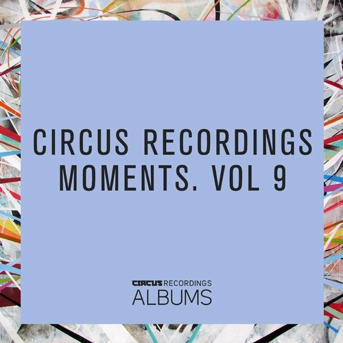 Circus Recordings Moments, Vol.9