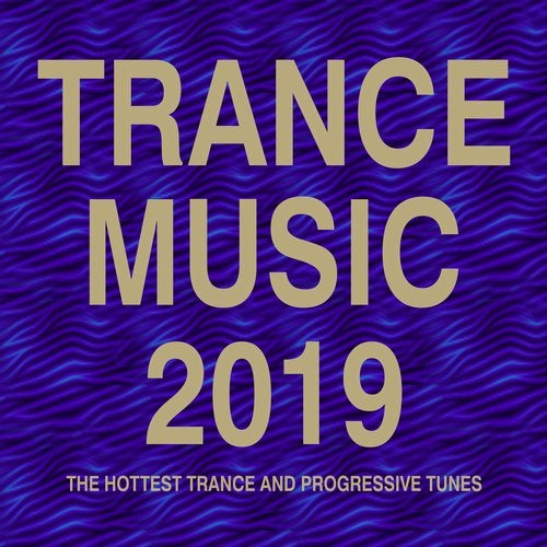 Trance Music 2019 (The Hottest Trance and Progressive Tunes) from