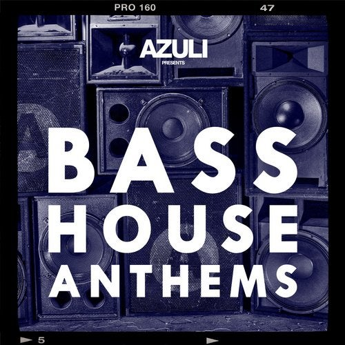 Azuli presents Bass House Anthems