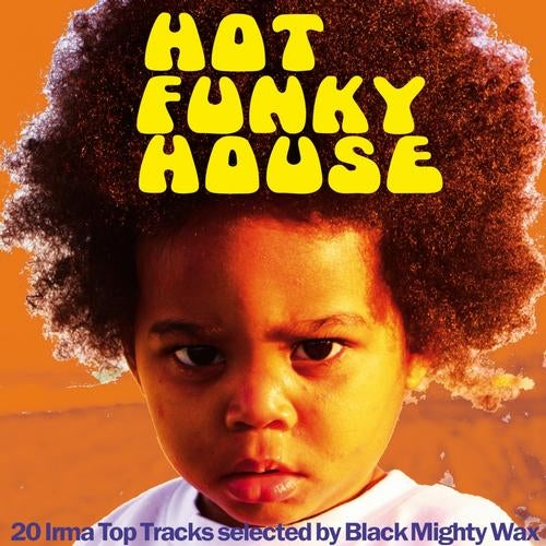 Hot Funky House (20 Irma Top Tracks Selected By Black Mighty Wax)