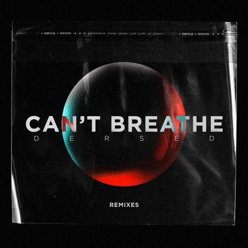 Dersed - Can't Breathe ( Remixes )