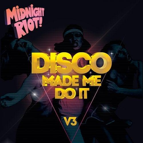 Disco Made Me Do It, Vol. 3