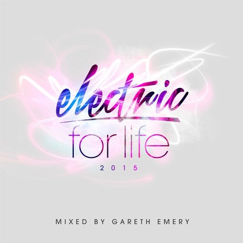 Electric For Life 2015 - Mixed by Gareth Emery