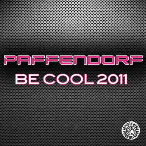 Paffendorf - Be Cool 2011