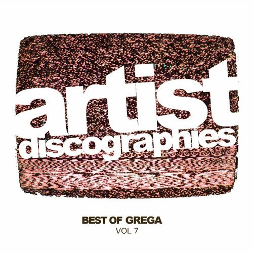Artist Discographies, Vol. 7: Best Of Grega
