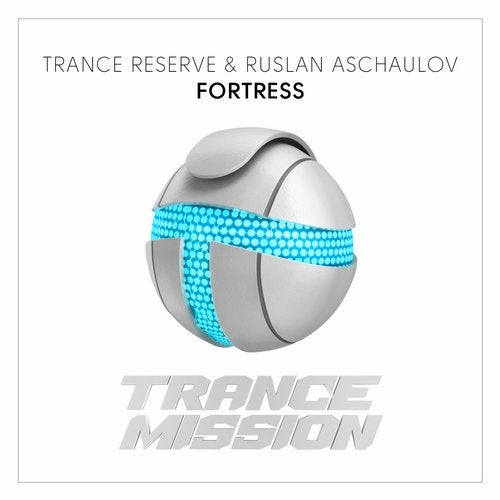 Trance Reserve & Ruslan Aschaulov - Fortress (Extended Mix) [2020]