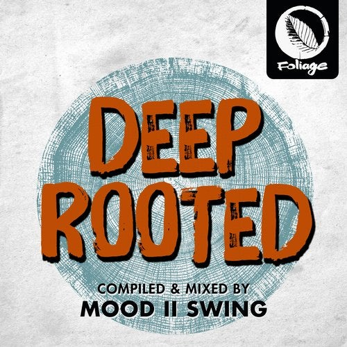 Deep Rooted (Compiled & Mixed By Mood II Swing)